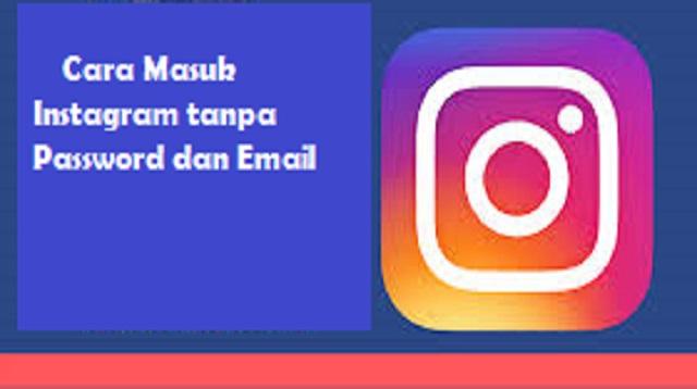 Cara Masuk Instagram tanpa Password dan Email