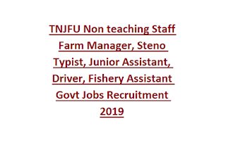 TNJFU Non teaching Staff Farm Manager, Steno Typist, Junior Assistant, Driver, Fishery Assistant Govt Jobs Recruitment 2019