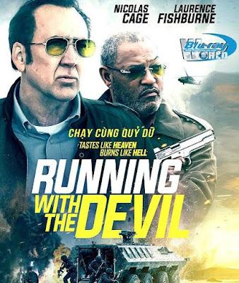 Cùng Quỷ Dữ - Running With The Devil (2019)
