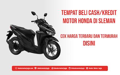 Harga Cash / Kredit Motor Honda di Sleman Murah Terbaru 2018