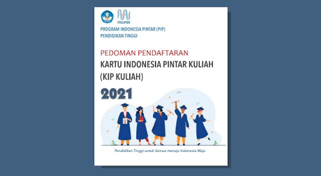 Pedoman Pendaftaran Kartu Indonesia Pintar Kuliah (KIP Kuliah) Tahun 2021