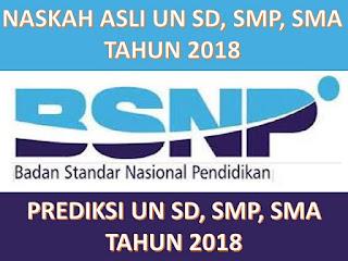 PREDIKSI UN 2018 NASKAH ASLI SD,SMP,SMA