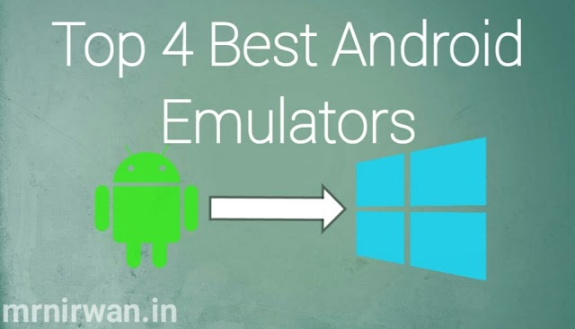 Top 4 Best Android Emulators of 2019