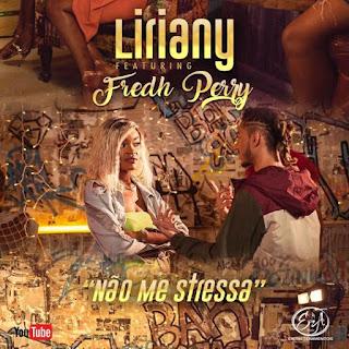 Liriany FT. Fredh Perry - Não me Stressa (Afro Pop)