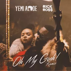 Download Audio | Yemi Alade ft Rick Ross - Oh My Gosh Remix