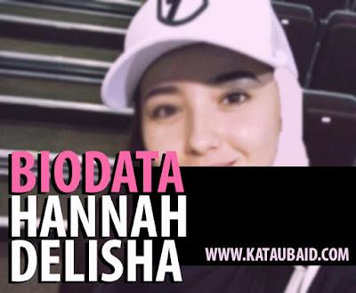 Hannah Delisha biodata