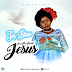 MUSIC: Joy Bliss - Is All About JESUS