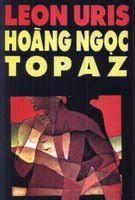 Hoàng Ngọc Topaz - Leon Uris