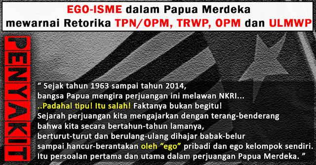 Ego-isme dalam Papua Merdeka mewarnai Retorika TPN/OPM, TRWP, OPM dan ULMWP