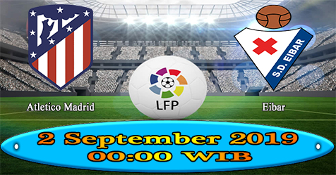 Prediksi Bola855 Atletico Madrid vs Eibar 2 September 2019
