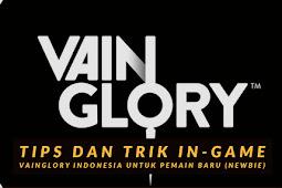 tips dan trik In-Game Vainglory Indonesia untuk Pemain baru (Newbie)