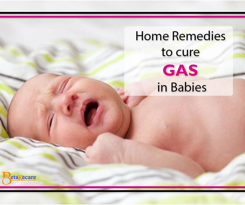 Home Remedies To Cure Gas In Babies