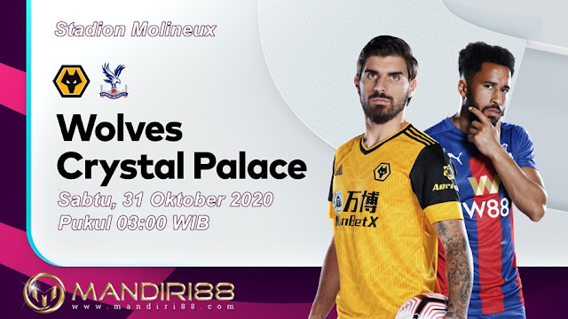 Prediksi Wolves Vs Crystal Palace, Sabtu 31 Oktober 2020 Pukul 03.00 WIB @ Mola TV