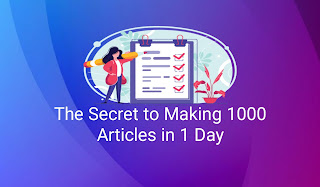 The Secret to Making 1000 Articles in 1 Day