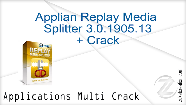 Applian Replay Media Splitter 3.0.1905.13 + Crack  |  18.4 MB