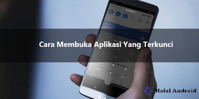 √ 3+ Cara Membuka Aplikasi Yang Terkunci di Android