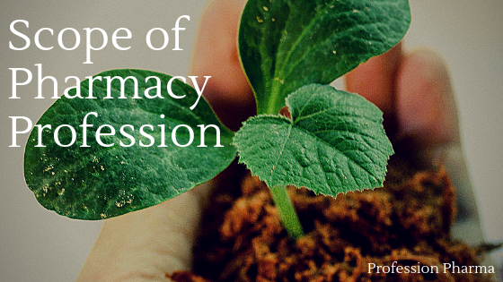 Scope and Opportunity of Pharmacy Profession