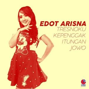 Edot Arisna - Tresnoku Kepenggak Itungan Jowo