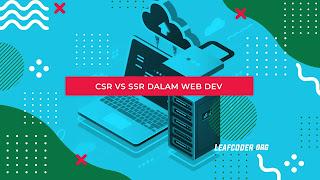 Client Side Rendering vs Server Side Rendering dalam Website Development