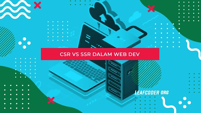 CSR vs SSR dalam Website Development