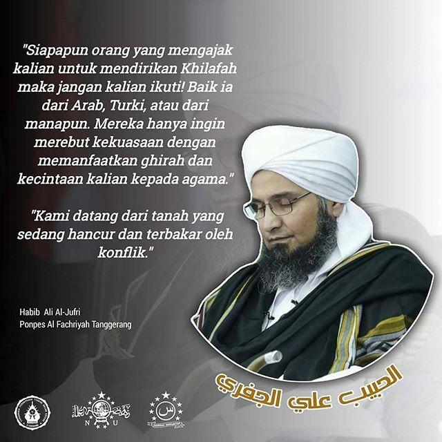 Habib Ali Aljufri: Siapapun yang Ajak Dirikan Khilafah, Jangan Ikuti!