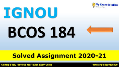 bcos 184 solved assignment 2021m, bcos 184 assignment 2020-21, bcos 184 assignment pdf, bcos 184 assignment downloadl, bcoc 132 solved assignment 2020-21 free, bcos 184 assignment pdf download, bans 184 assignment pdf download, bcoc 136 solved assignment 2020-21