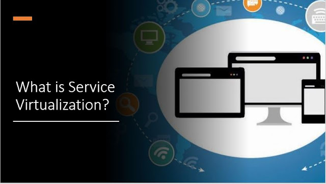What is Service Virtualization? -Best Tools