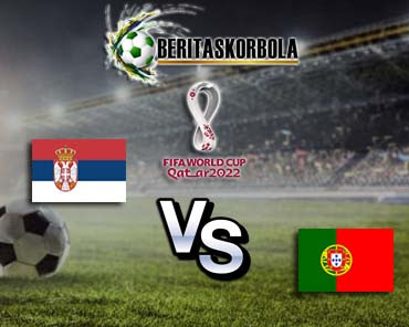 Prediksi Bola Serbia Vs Portugal Kualifikasi Piala Dunia 2022