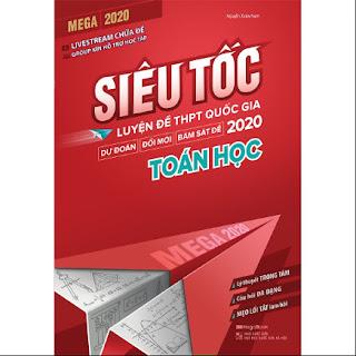 Mega 2020 - Siêu Tốc Luyện Đề THPT Quốc Gia 2020 Toán Học ebook PDF-EPUB-AWZ3-PRC-MOBI