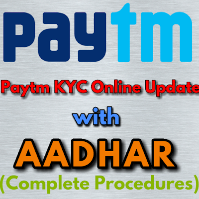 Process to complete Paytm KYC verification online | Paytm KYC online update with Aadhar