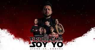 El Problema Soy Yo: Stand Up Comedy