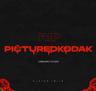 Zlatan – Gbemiro Cover (Picture Kodak Tribute) MP3 Free Download