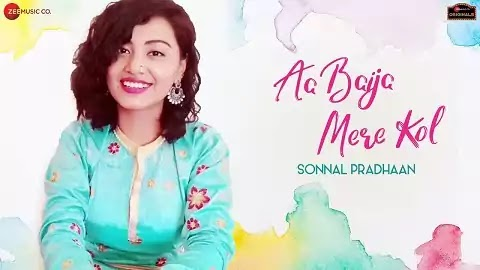 Aa Baija Mere Kol Lyrics - Sonnal Pradhaan | Latest Hindi Love Song
