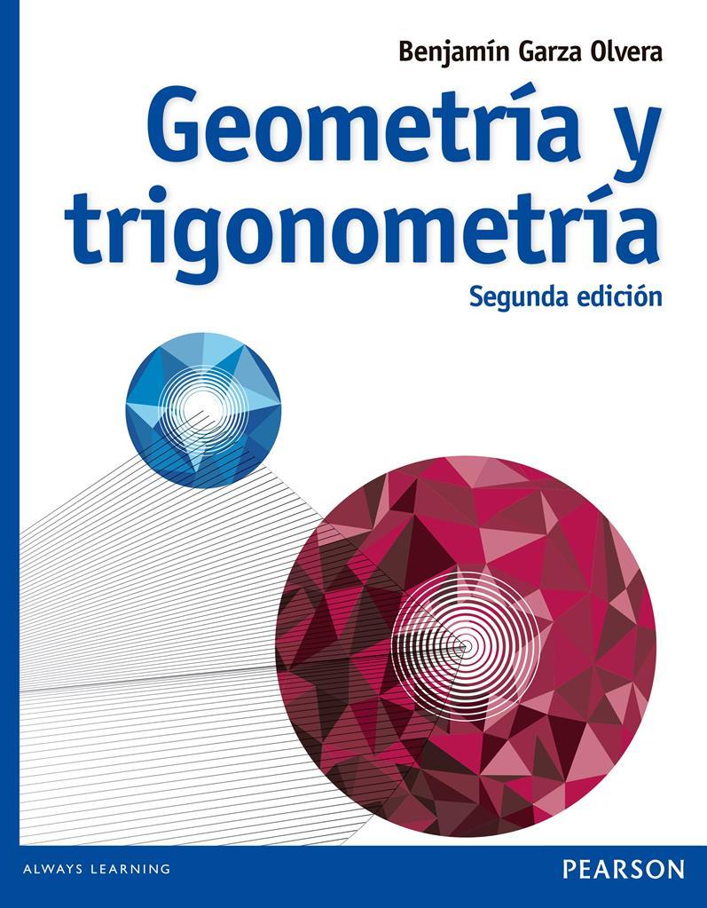 Geometría y trigonometría, 2da Edición – Benjamín Garza Olvera