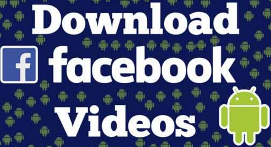 Download Facebook Video on Android Mobile