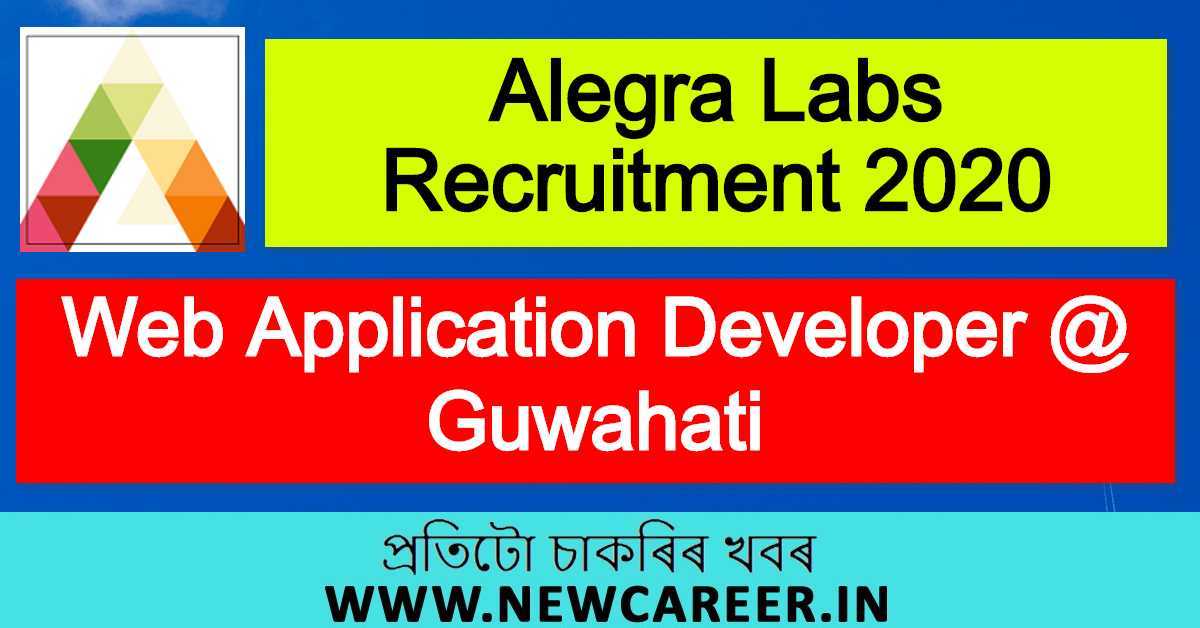 Alegra Labs Recruitment 2020 : Apply For Web Application Developer @ Guwahati