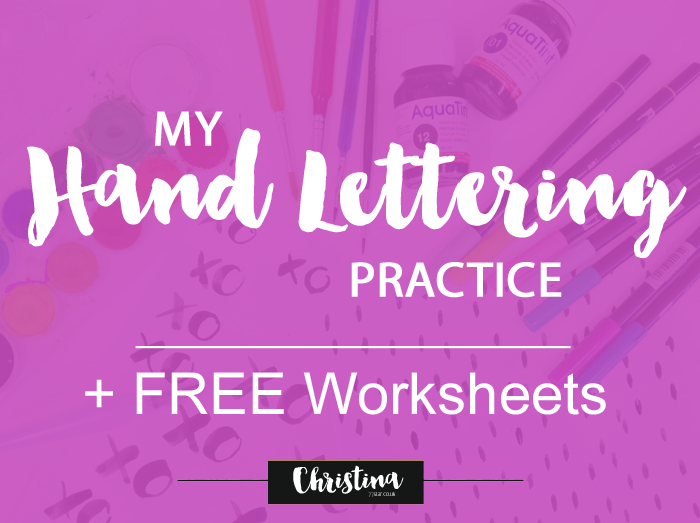 All about my hand lettering practice and the worksheets I tend to use to practice - christina77star.co.uk