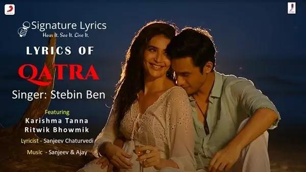 Qatra Lyrics – Stebin Ben - Love song 2021