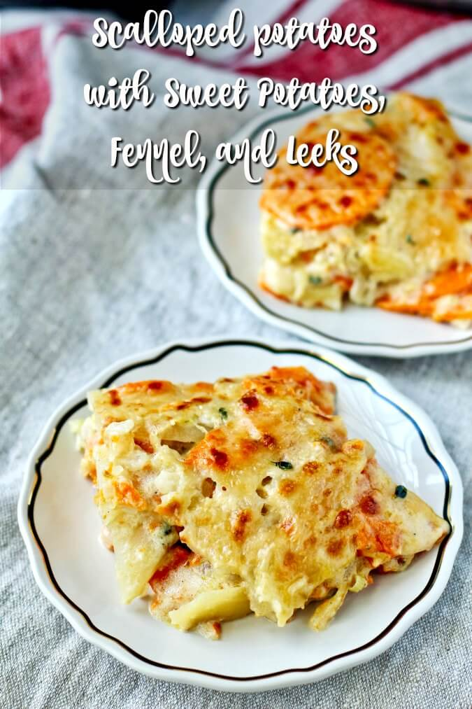 Scalloped Potatoes with Sweet Potatoes, Fennel, and Leeks #fallflavors @melissasproduce