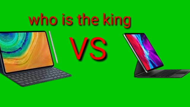 Huawei MatePad Pro and iPad Pro which one is the king?