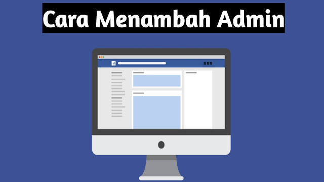 Cara Menambahkan Admin di Halaman Facebook