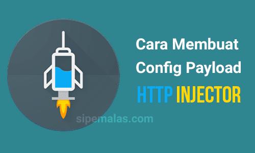 Cara Membuat Config Payload Http Injector Android Lengkap