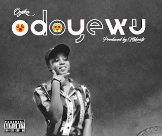 Oyika - Odoyewu (Prod. By NKBeatz)