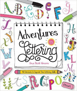Adventures In Lettering: 40 Exercises To Improve Your Lettering Skills PDF