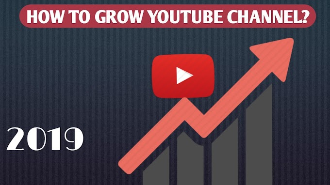 7 best tips to grow YouTube channel in 2019