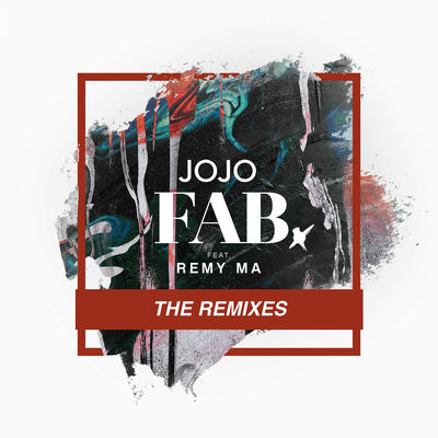 JoJo - FAB. (Ft. Remy Ma) (Remixes) (EP) - Album Download, Itunes Cover, Official Cover, Album CD Cover Art, Tracklist