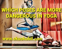 Yoga'da Hangi Pozlar Daha Tehlikelidir? Which Poses are More Dangerous in Yoga