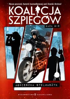 Koalicja szpiegów. Baza G-8 - Agnieszka Stelmaszyk