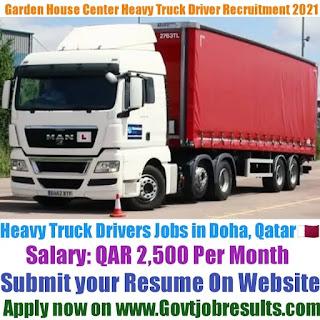 Garden House Center Heavy Truck Driver Recruitment 2021-22