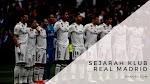 Sejarah Klub Real Madrid Raksasa Spanyol - Madridista Sejati Wajib Tahu